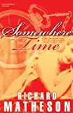 Richard Matheson Somewhere in Time