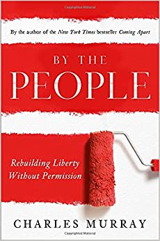 Murray – By the People: Rebuilding Liberty Without Permission