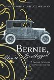 img - for Bernie, You're a Bootlegger!: A Family's Escapades during the Prohibition Era book / textbook / text book