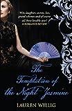 The Temptation of the Night Jasmine. Lauren Willig (0749008784) by Willig, Lauren