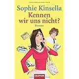 """Kennen wir uns nicht?: Romanvon """"Sophie Kinsella"""""""