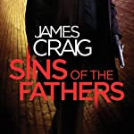 Sins of the Fathers: Inspector Carlyle, Novel 8 | James Craig