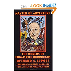 Master of Adventure: The Worlds of Edgar Rice Burroughs (Bison Frontiers of Imagination) by Richard A. Lupoff, Henry Hardy Heins, Phillip R. Burger and Michael Moorcock