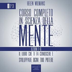 Corso completo in Scienza della Mente Volume 1: lezioni 1-6 [Home Course in Mental Science Volume 1: Lessons 1-6] Audiobook