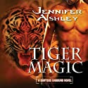 Tiger Magic: Shifters Unbound, Book 5 Audiobook by Jennifer Ashley Narrated by Cris Dukehart