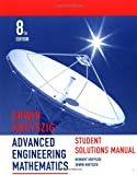 Advanced Engineering Mathematics, Student Solutions Manual (0471333751) by Erwin Kreyszig