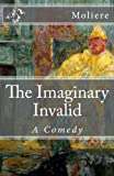 img - for The Imaginary Invalid: A Comedy (Timeless Classics) book / textbook / text book