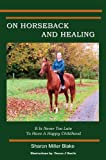img - for On Horseback and Healing book / textbook / text book