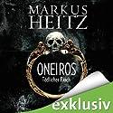 Oneiros: Tödlicher Fluch (       ungekürzt) von Markus Heitz Gesprochen von: Simon Jäger