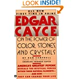 Edgar Cayce on the Power of Color, Stones, and Crystals by Dan Campbell and Henry Reed