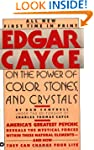Edgar Cayce on the Power of Color, St...