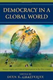 img - for Democracy in a Global World: Human Rights and Political Participation in the 21st Century (Philosophy and the Global Context) book / textbook / text book