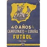 40 AÑOS DE CAMPEONATO DE ESPAÑA DE FUTBOL