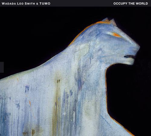 Occupy The World by Wadada Leo Smith & TUMO