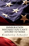 Immigration Mistakes You Can&#39;t Afford to Make