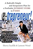 img - for E-trepreneur: A Radically Simple and Inexpensive Plan for a Profitable Internet Store in 7 Days by Sherry Szydlik (2000-09-11) book / textbook / text book