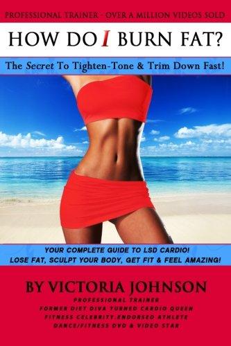 How Do I Burn Fat: The Secret To Tighten - Tone & Trim Down Fast!