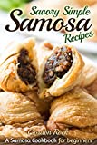 Savory Simple Samosa Recipes: A Samosa Cookbook for beginners (Indian Food Cookbook) (English Edition)