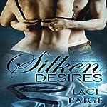 Silken Desires: Silken Edge, Book 2 | Laci Paige