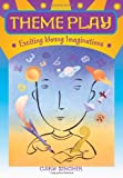 img - for Theme Play: Exciting Young Imaginations book / textbook / text book