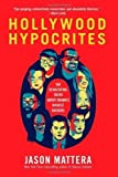 img - for Hollywood Hypocrites by Mattera, Jason (2012) Hardcover book / textbook / text book