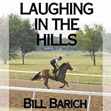 Laughing in the Hills (       UNABRIDGED) by Bill Barich Narrated by Kevin Foley