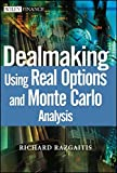 img - for Dealmaking Using Real Options and Monte Carlo Analysis by Richard Razgaitis (2003-08-08) book / textbook / text book