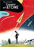 echange, troc Thierry Smolderen, Alexandre Clérisse - Souvenirs de l'empire de l'atome
