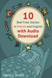 img - for 10 Bed-Time Stories in French and English with audio download: French for Kids - Learn French with Parallel English Text (Volume 1) (French Edition) book / textbook / text book