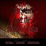 JerUSAlem and the Blood of Jesus Christ | Brian David Mattson