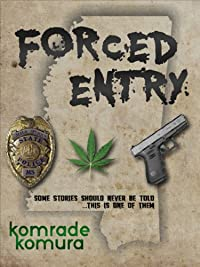 (FREE on 10/14) Forced Entry by komrade komura - http://eBooksHabit.com