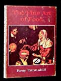 The fine art of food (0498077136) by Tannahill, Reay