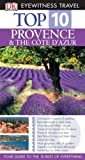 img - for Top 10 Provence & the Cote D'Azur (Eyewitness Travel Guides) book / textbook / text book