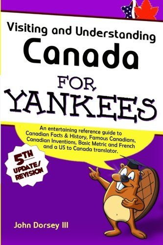 Visiting & Understanding Canada For Yankees