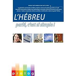 L'hébreu: parlé, c'est si simple! [Hebrew: Speak It, It's Simple!] | Livre audio