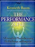 img - for The Performance Zone: A Personal Plan for Increasing Health, Energy, and Longevity book / textbook / text book