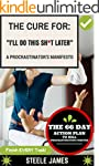 """Procrastination: The Cure For: """"I'll..."""