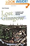 Lost Glasgow: Glasgow's Lost Architec...