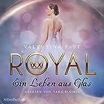 Ein Leben aus Glas (Royal 1)   Valentina Fast