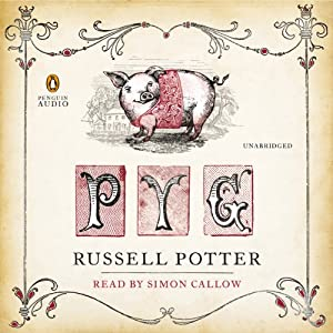 Pyg: The Memoirs of Toby, the Learned Pig | [Russell Potter]