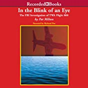 In the Blink of an Eye: The FBI Investigation of TWA Flight 800 | [Pat Milton]