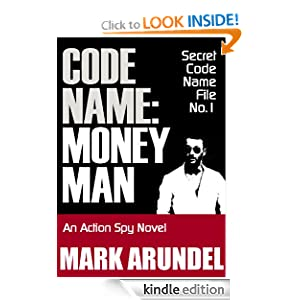 Free Kindle Book: Codename: Moneyman (Codename File No.1), by Mark Arundel