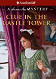 Sarah Masters Buckey Clue in the Castle Tower (American Girl Mysteries)