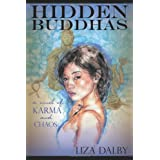 Hidden Buddhas: A Novel of Karma and Chaos ~ Liza Crihfield Dalby