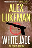 Alex Lukeman White Jade: The Project: Book One