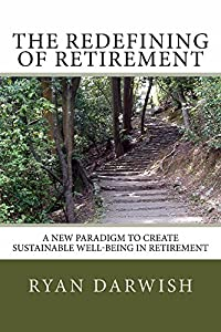 The Redefining of Retirement: A Paradigm to Create Sustainable Well Being in Retirement