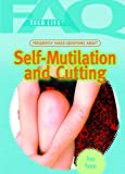 Image of Frequently Asked Questions about Self Mutilation and Cutting (FAQ: Teen Life)