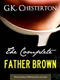img - for THE COMPLETE FATHER BROWN MYSTERIES COLLECTION [Annotated] (Complete Works of G.K. Chesterton) book / textbook / text book
