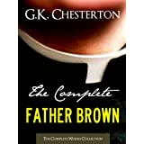 THE COMPLETE FATHER BROWN MYSTERIES COLLECTION [Annotated] (Complete Works of G.K. Chesterton Book 1)by Gilbert Keith Chesterton