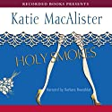 Holy Smokes: Aisling Grey, Guardian, Book 4 (       UNABRIDGED) by Katie MacAlister Narrated by Barbara Rosenblat